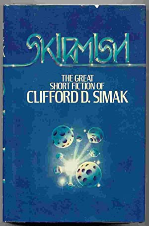 Skirmish; The Great Short Fiction of Clifford: Simak, Clifford D.