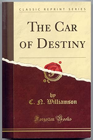 The Car of Destiny: Williamson, C. N.