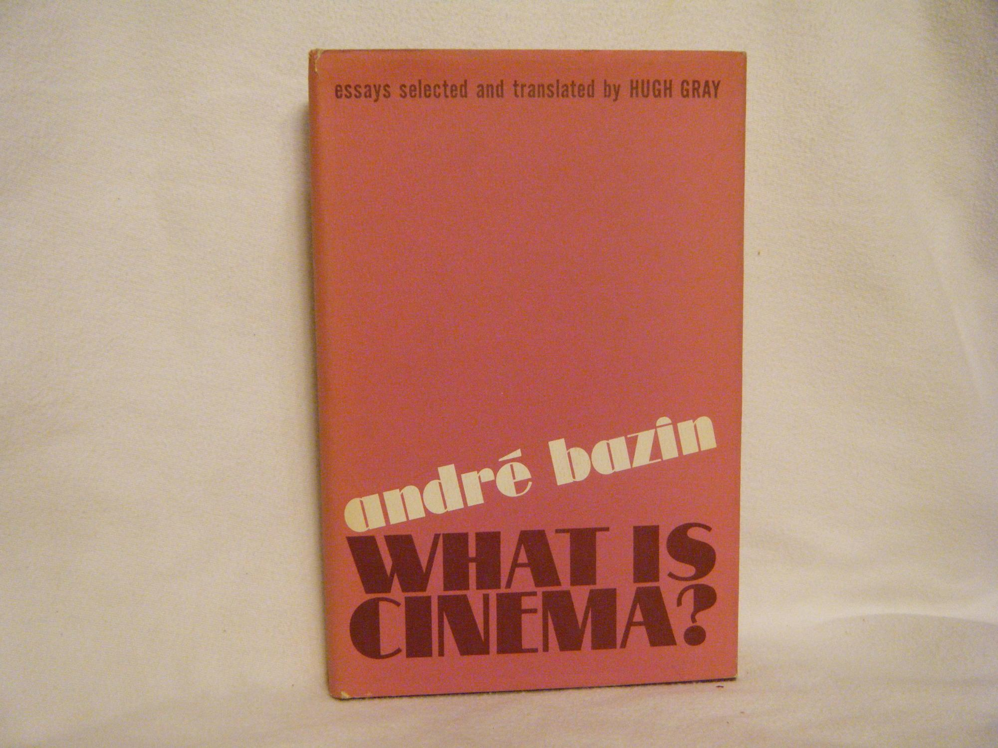 What is Cinema? Bazin, Andre