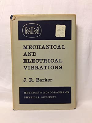 Mechanical and Electrical Vibrations: J. R. Barker