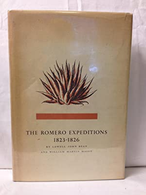 The Romero Expeditions 1823-1826: Bean, Lowell John