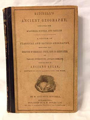 Mitchell's Ancient Geography Designed for Academies, Schools: Mitchell, S. Augustus