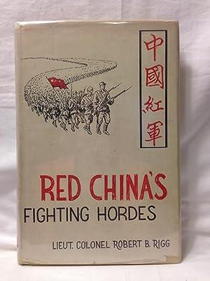 Red China's Fighting Hordes: Robert B. Rigg