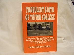 Turbulent Birth of Triton College A True: Zeitlin, Herbert Zakary