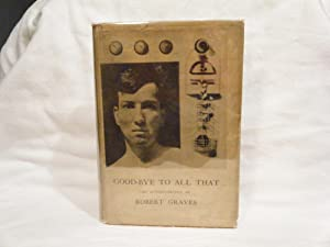 Good-Bye to all That An Autobiography: Graves, Robert