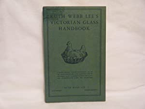 Ruth Webb Lee's Victorian Glass Handbook: Lee, Ruth Webb