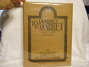 To Market to Market An Old-Fashioned Family: Lewis, Joanne M.