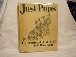 Just Pups Sketches in Pen and Pencil: Barker, K. F.