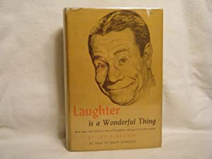 Laughter is a Wonderful Thing: Brown, Joe E.
