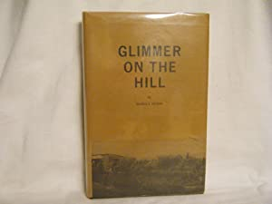 Glimmer on the Hill: Heizer, Eunice E.