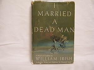 I Married a Dead Man: Irish, William (Woolrich,