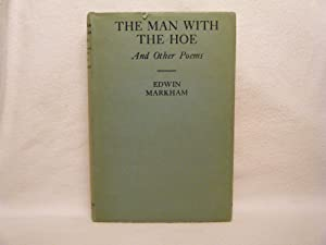 The Man with the Hoe: Markham, Edwin
