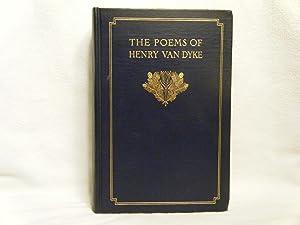 The Poems of Henry Van Dyke: Van Dyke, Henry