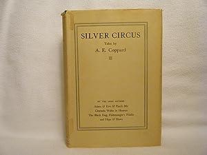 Silver Circus: Coppard, A. E.