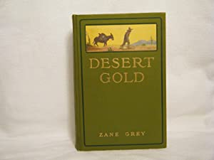 Desert Gold A Romance of the Border: Grey, Zane