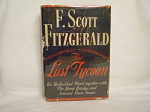 The Last Tycoon An Unfinished Novel, Together: Fitzgerald, F. Scott