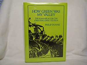 How Green Was My Valley The Screenplay: DUNNE, Philip