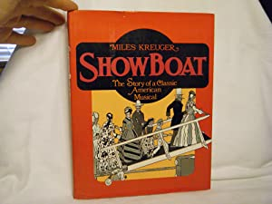 Show Boat The Story of a Classic: Kreuger, Miles