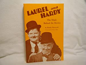 Laurel and Hardy The Magic Behind the: Skretvedt, Randy &