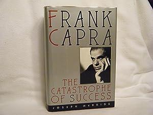 Frank Capra Castastrophe of Success: McBride, Joseph