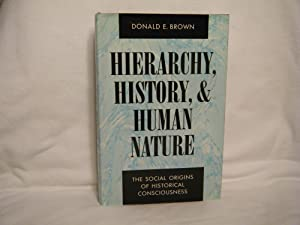 Hierarchy, History, and Human Nature The Social: Brown, Donald E.