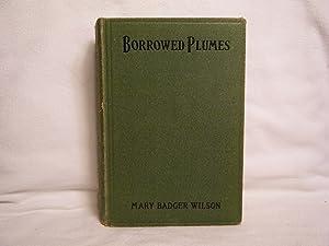Borrowed Plumes: Wilson, Mary Badger