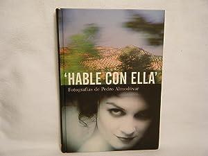 Hable Con Ella Fotografias de Pedro Almodovar: Almodovar, Pedro