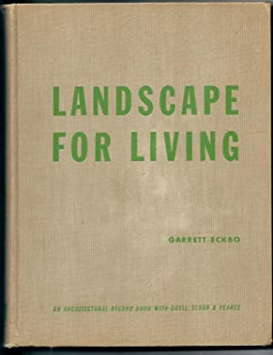 LANDSCAPE FOR LIVING: Eckbo, Garrett