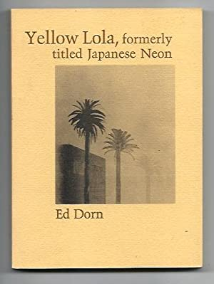 YELLOW LOLA, FORMERLY TITLED JAPANESE NEON (HELLO,: Dorn, Ed