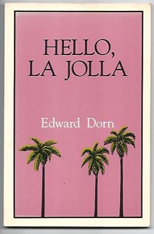 HELLO, LA JOLLA: Dorn, Edward