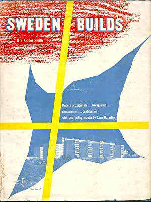 SWEDEN BUILDS: Its Modern Architecture and Land Policy, Background, Development and Contribution: ...