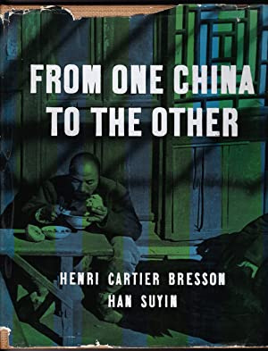 FROM ONE CHINA TO THE OTHER: Cartier-Bresson, Henri, and Han Suyin