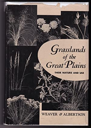 GRASSLANDS OF THE GREAT PLAINS: Their Nature and Use: Weaver, J. E., and F. W. Albertson