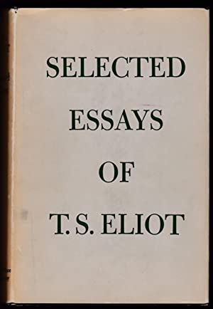 SELECTED ESSAYS [New Edition]: Eliot, T. S.
