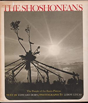 THE SHOSHONEANS: The People of the Basin: Dorn, Edward, and