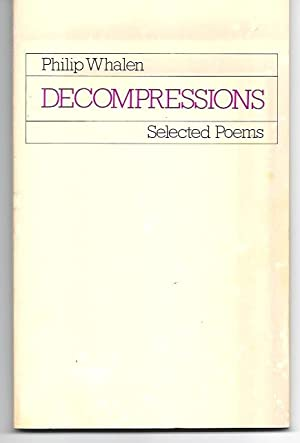 DECOMPRESSIONS: Selected Poems: Whalen, Philip