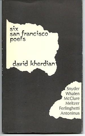 SIX SAN FRANCISCO POETS: Snyder, Whalen, McClure, Meltzer, Ferlinghetti, Antoninus: Kherdian, David