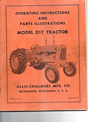 ALLIS-CHALMERS OPERATING INSTRUCTIONS AND PARTS ILLUSTRATIONS: Model D17 Tractor: Allis-Chalmers