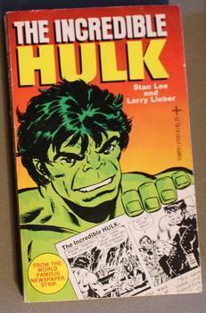 THE INCREDIBLE HULK - Volume 1 / One - First Book (from the World Famous NEWSPAPER STRIPS, Based on the Classic MARVEL Comic characters) LEE, Stan &