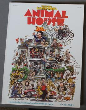 NATIONAL LAMPOON'S ANIMAL HOUSE.- Full-color, Illustrated; 1978 ); Miller, Chris. Near Fine Softcover