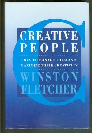 CREATIVE PEOPLE: HOW TO MANAGE THEM AND MAXIMISE THEIR CREATIVITY.