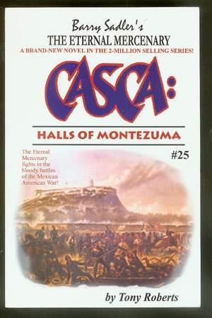 Casca : HALLS OF MONTEZUMA. (book #25 in the CASCA Series) Bloody Battles of the Mexican American...