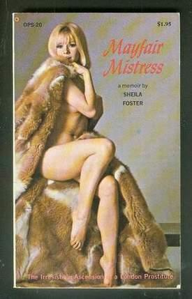 MAYFAIR MISTRESS. (Olympic Press Book # OPS-20) Sequel to Soho Whore / Memoir By Sheila Foster...