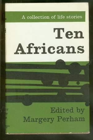 Ten Africans - Collection of Life Stories;: Perham, Margery. (editor)