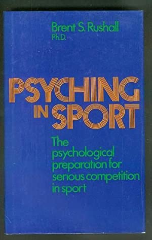 Psyching in SPORT -- the psychological preparation for serious competition in sport.