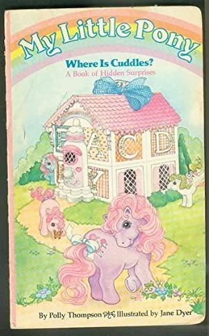 My Little Pony - Where is Cuddles? (A Book of Hidden Surprises) Based on Hasbro Bradley Baby Poni...