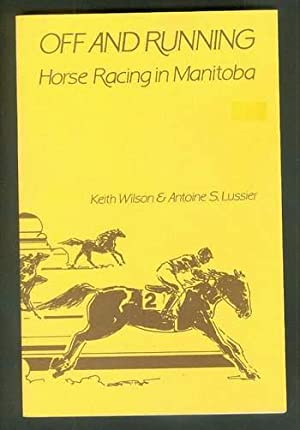 Off and Running: -- Horse Racing in Manitoba, Canada.