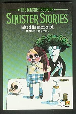 The Magnet Book of Sinister Stories Tales of the Unexpected.: Russell, Jean (Editor) --- Adele Geas...