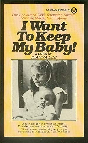 I WANT TO KEEP MY BABY! (young Mariel Hemingway PHOTO cover) 15 Year Old, Sue Ann Cunningham / Te...