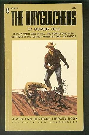 The DRYGULCHERS. (Popular Library Book # 60-2444; Western Heritage Library Book series); Jim ...